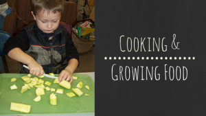 Cooking & Growing Food